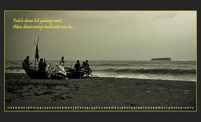 Pabilo Denai Lah Gadang nanti, akan Denai Arungi Samudra Nan Ko...
